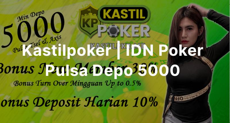 Heysite Io Kastilpoker Idn Poker Pulsa Depo 5000 By Situspokeridn
