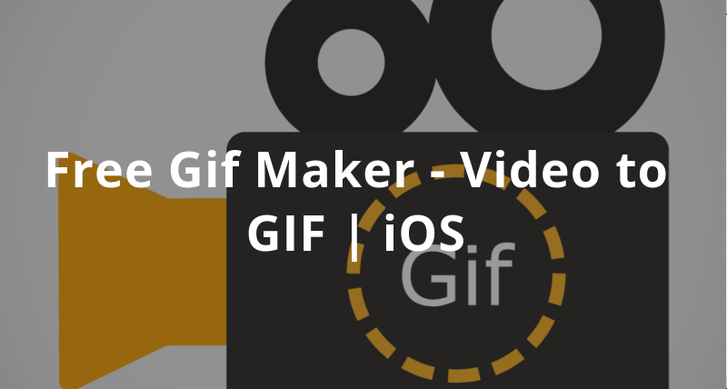 free gif maker from video
